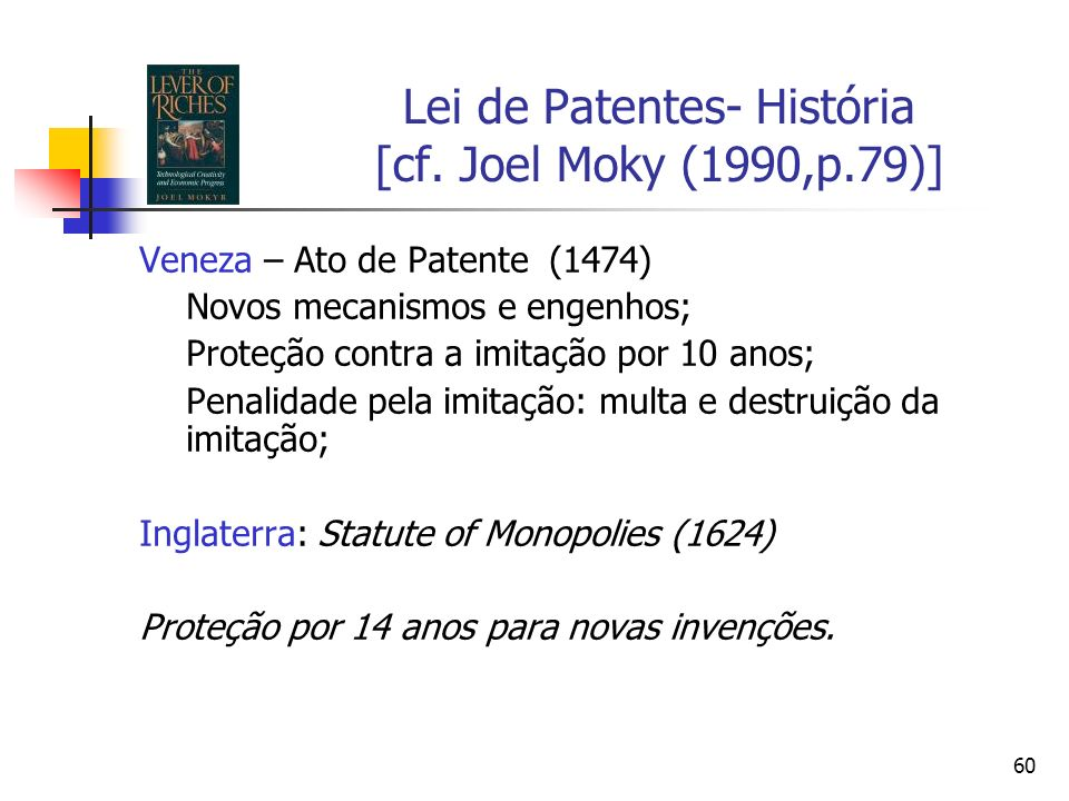 Lei de Patentes- História [cf. Joel Moky (1990,p.79)]